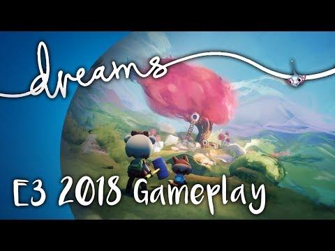 Dreams (E3 2018 Gameplay)