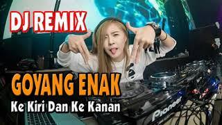 DJ CANTIK FULL REMIX  GOYANG KE KIRI DAN KE KANAN