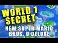 New Super Mario Bros U Deluxe World 1 secret level - Bloopers Secret Lair gold star coins