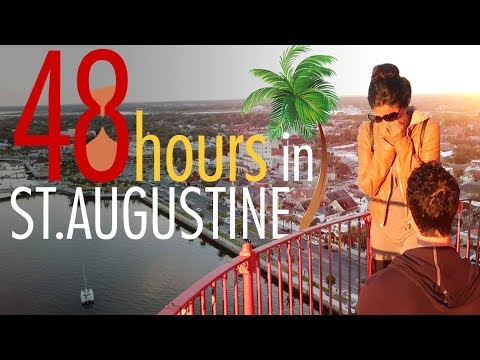 St. Augustine, Florida- Perfect 48 Hour Travel Guide !
