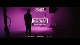 Crazy Cousinz Ft. Yxng Bane, Mr Eazi and Lily McKenzie- &quotNo Way&quot (BTS Highlights)