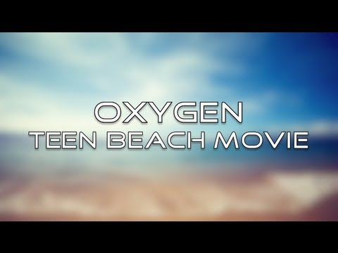 Teen Beach Movie - Oxygen (Lyrics)