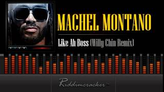 Machel Montano - Like Ah Boss (Willy Chin Remix) [Soca 2015]