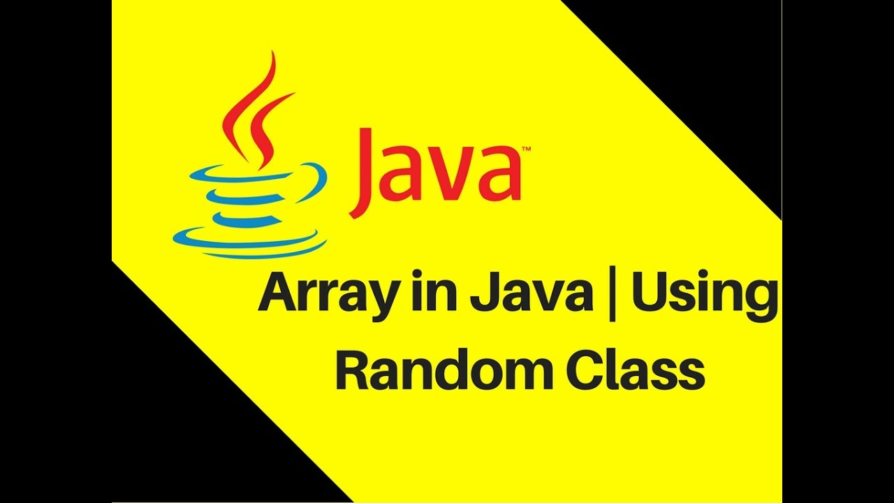 6.6 Array in Java Tutorial With Example using Random Class