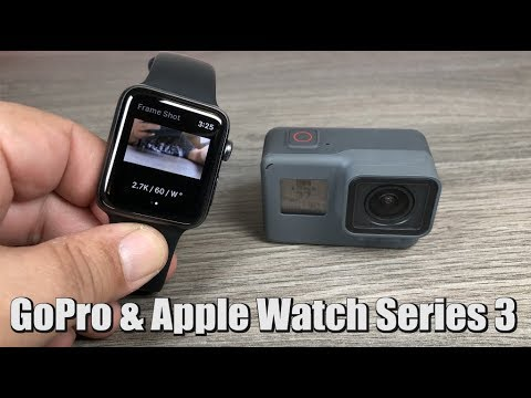 Controlling Your GoPro With Apple Watch Series 3