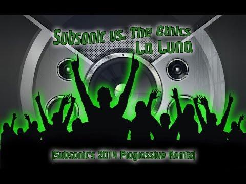 Subsonic vs. The Ethics - La Luna (Subsonic's 2014 Progressive Remix)