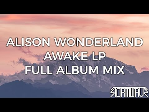 Alison Wonderland - Awake LP [Full Album Mix]
