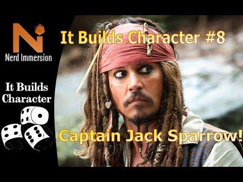 It Builds Character #8 - Captain Jack Sparrow in D&D! | Nerd Immersion