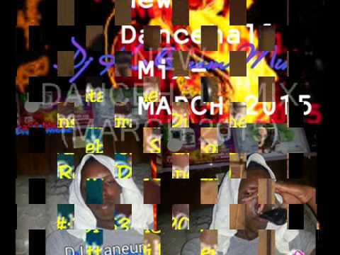 NEW DANCEHALL MIX MARCH 2015