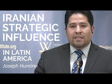 Joseph M. Humire: Iranian Strategic Influence in the Hemisph