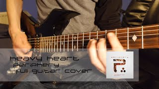 Heavy Heart - Periphery [Full Guitar Cover][HQ]