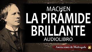 La pirámide brillante - Arthur Machen - Audiolibro (cuento de terror)