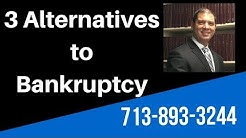 Best Bankruptcy Attorney Houston- 3 Alternatives to Bankruptcy