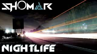 Shomar - Nightlife (Original Mix)