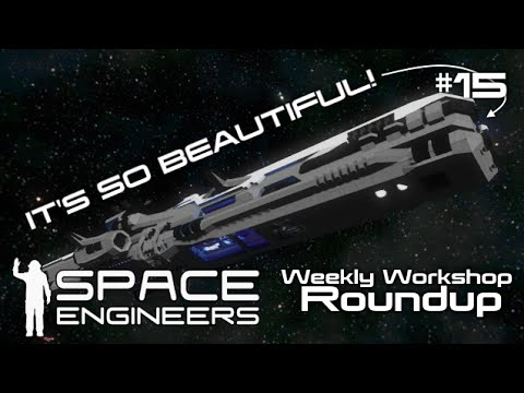 Space Engineers Weekly Workshop Roundup #15 (Feat. -=HUE=- The Decisive Raindrop)