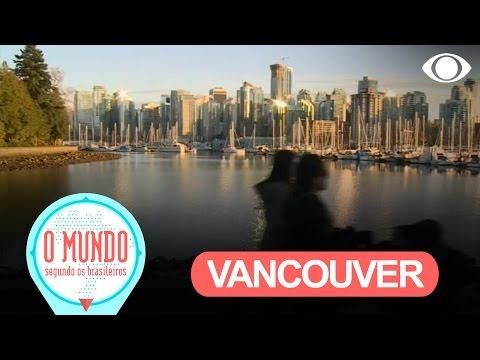 O Mundo Segundo Os Brasileiros: Vancouver - Parte 1