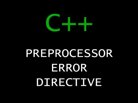 C++ Programming Tutorial 69 - Preprocessor Error Directive