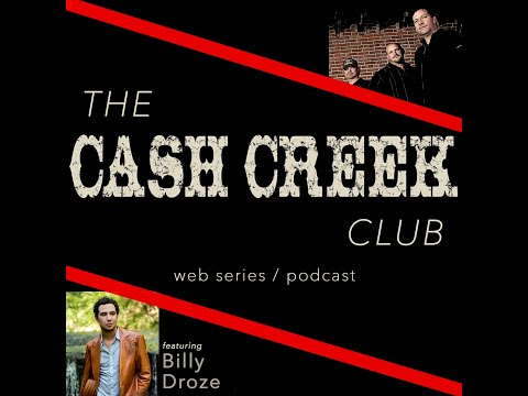 The Cash Creek Club #23 (special guest Billy Droze) Country Music Talk Show