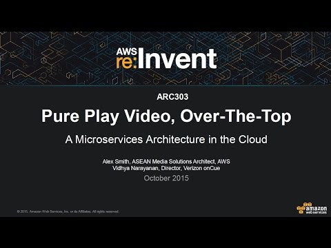 AWS re:Invent 2015 | (ARC303) Pure Play Video OTT: A Microservices Architecture