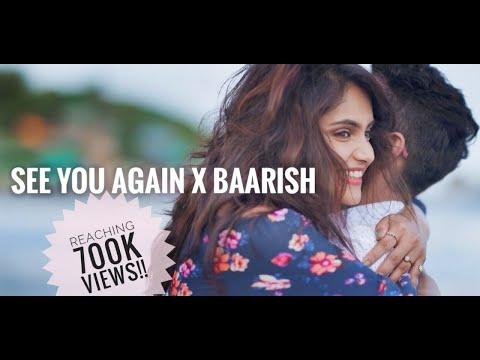 See You Again X Baarish | Wiz Khalifa | Charlie Puth | feat. Shruti Prakash & Sakar Apte