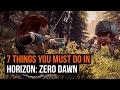 7 things you have to do in Horizon: Zero Dawn