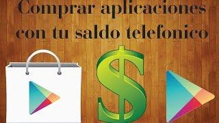 Comprar aplicaciones de paga en Play Store con tu saldo telefonico