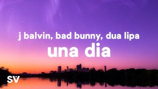 J Balvin, Dua Lipa, Bad Bunny, Tainy - UN DÍA (ONE DAY) (Lyrics / Letra)