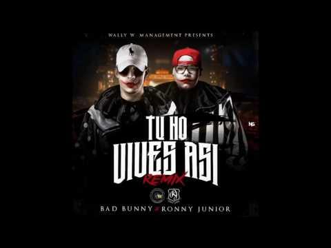 Bad Bunny - Tu No Vive Asi Remix  RONNY JUNIOR
