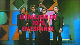 Download lagu LO MEJOR DE 1975 EN ESPAÑOL