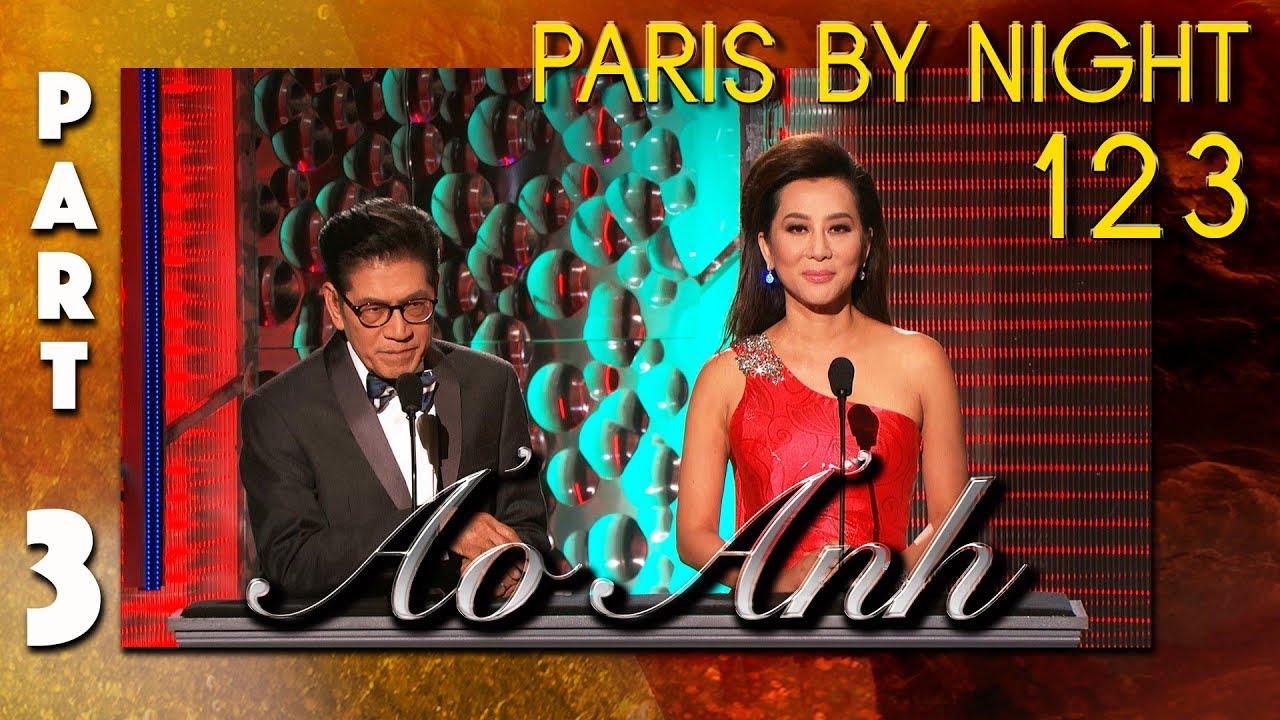"Paris By Night 123 ""Ảo Ảnh"" (Full Program – Part 3 of 3)"