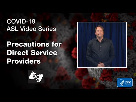 ASL Video Series: Precautions for Direct Service Providers