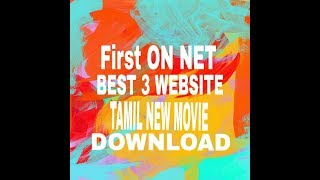 How to TAMIL New Movie Download Best Website First ON Net - TECH TAMIL PAGE