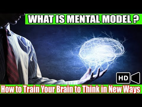 Mental Models: How to Train Your Brain to Think in New Ways