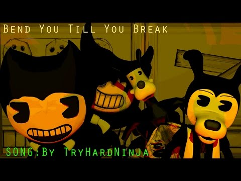 [SFM/BENDY] Bend You Till You Break song by: TryHardNinja