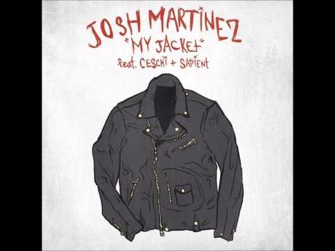 Josh Martinez Ft. Ceschi & Sapient - My Jacket