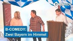"""B-COMEDY """"Zwei Bayern im Himmel"""" - lustiger Sketch in bayrischem Dialekt"""