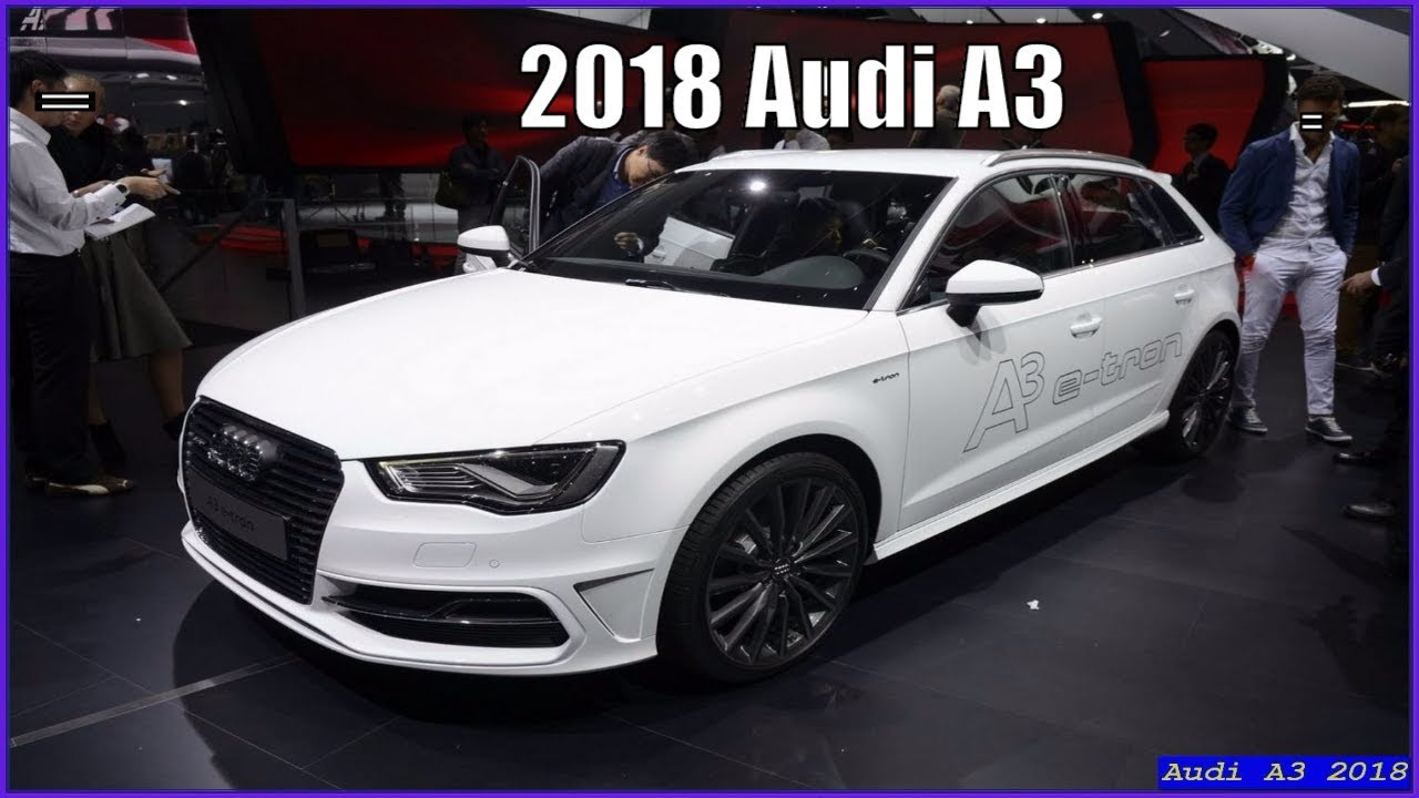 Audi A Sportback Interior Exterior Review YouTube - Audi a3 2018