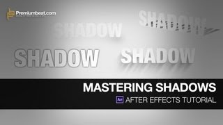 Mastering Shadows in After Effects Tutorial