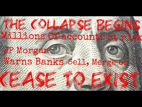JPM Warns Banks Sell Off Or Disappear Federal Reserve Is Triggering Economic Collapse 2017