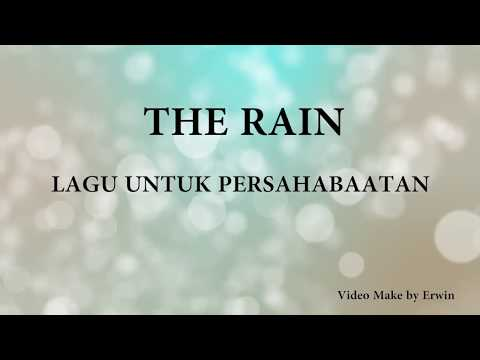 Photo Slide - Lagu The Rain Lagu Untuk Persahabatan