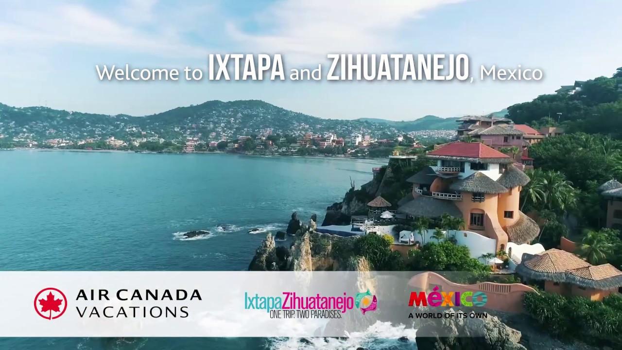 Travel To Ixtapa Zihuatanejo With Air Canada Vacations YouTube - Canada vacations