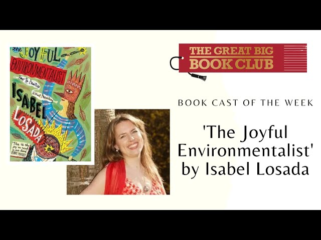 How to be a Joyful Environmentalist: with Isabel Losada