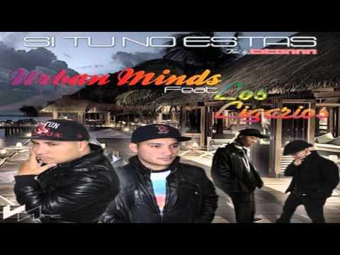 Urban Minds feat. Los Ligarios - Si tu no estas