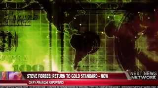 Steve Forbes: Return to Gold Standard - Now