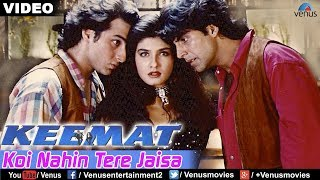 Koi Nahin Tere Jaisa Full Video Song : Keemat | Akshay Kumar, Raveena Tandon, Saif Ali Khan |