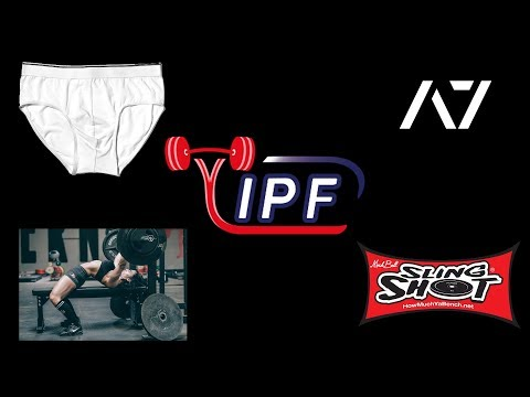 IPF Arching, Underwear, and New Approved Gear
