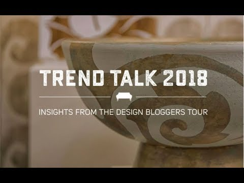 Trend Talk 2018 Webinar - Insights From the Design Bloggers Tour