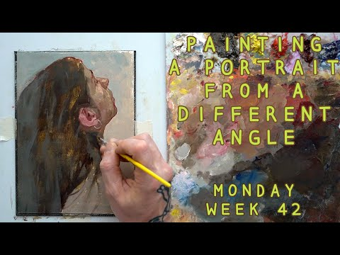 Painting a Portrait From a Different Angle - Unfamiliar -Monday, Week 42 (09/11/2020)