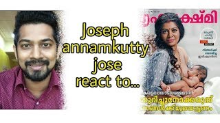 Joseph annamkutty jose react to magazine cover photo