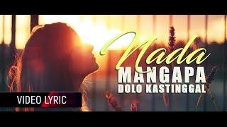 Video Nada Latuharhary - Mangapa Dolo Kastinggal (Video Lyric) download MP3, 3GP, MP4, WEBM, AVI, FLV Juli 2018
